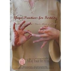 DVD: Yoga Practices for Fertility. This DVD includes yoga, meditation, visualization and breathing exercises by the same people who wrote The Infertility Cleanse and Fully Fertile. They also run the holistic fertility center Pulling Down the Moon.
