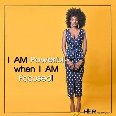 #Affirmation - I am powerful when i am focused. Muse: Beverly Osu