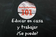 Homeschooling 101: Educar en casa y trabajar ¿Se puede? ¡Claro que sí! Entra y lee los tips.