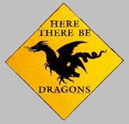 Here there be dragons.