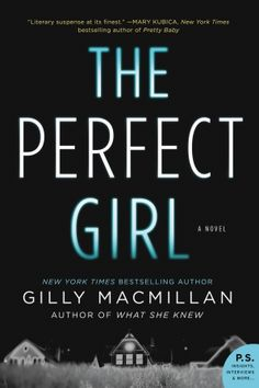 The Perfect Girl by Gilly Macmillan takes readers into a murder of her mother the night of her recital that has far reaching implications into a past tragic accident.