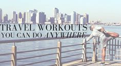 Work out on Vacation with these Travel WODs You Can Do Anywhere