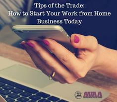 Tips of the trade to start your work from home business.