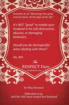 Respecting husband doesn't mean enabling wrong behaviors. Prov. 31:12