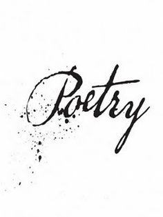 """""""I ask them to take a poem     and hold it up to the light     like a color slide"""" Billy Collins """"Introduction to Poetry"""""""