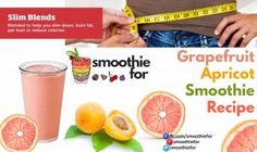 Grapefruit Apricot Smoothie Recipe for weight lose and health life. It also enhance the speed of metabolism.