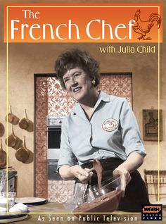 Who doesn't love this famous chef?  Julia Child.  Truly the Matriarch of French Cooking and the first Modern Television Celebrity Chef.  I wish I could have met her personally.