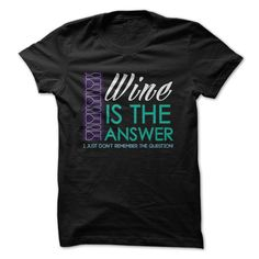 Wine is the Answer Funny T-Shirts, Hoodies. Check Price Now ==► https://www.sunfrog.com/Funny/Wine-is-the-Answer-Funny-Shirt--28751572-Guys.html?id=41382