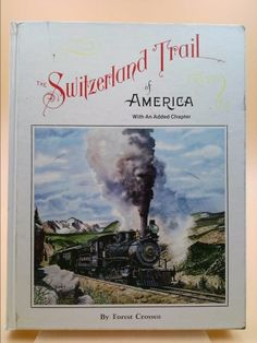 The Switzerland Trail of America: With an Added Chapter   New and Used Books from Thrift Books