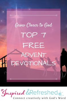 Keep your focus on the reason for the season with these free Advent devotionals available for download. This year, let your heart be filled with joy and peace as you reflect with free resources that will bless you. #inspiredandrefreshed #advent #christmasdevotional