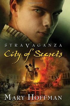 Stravaganza: City of Secrets by Mary Hoffman. $8.99. Reading level: Ages 12 and up. Series - Stravaganza. Publisher: Bloomsbury USA Childrens; Reprint edition (March 2, 2010). Author: Mary Hoffman