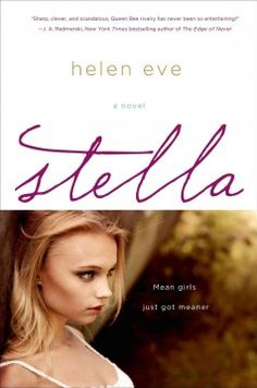 Stella by Helen Eve - At Temperley High, a strict English boarding school, seventeen-year-old Stella Hamilton leads a maliciously exclusive clique as she nears her goal of becoming Head Girl and finding love with her equally popular male equivalent, until New Yorker Caitlin Clarke arrives and threatens Stella's plans.