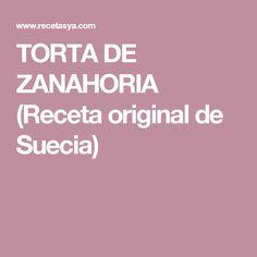 TORTA DE ZANAHORIA (Receta original de Suecia)