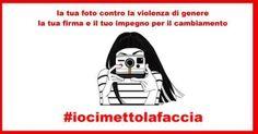 #iocimettolafaccia, campagna contro la violenza di genere Firma petizione: http://bit.ly/iocimettolafaccia