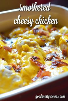 Smothered Cheesy Chicken Casserole- SOOO good! Cheese, potatoes, chicken and bacon!!