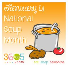 It's National Soup Month! Wacky Holidays, Love Holidays, Special Day Calendar, January Month, Awareness Campaign, Bowl Of Soup, How To Know, Holiday Recipes, The Incredibles