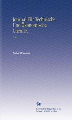 Download free Journal FÃr Technische Und Ãkonomische Chemie.: V. 10 (German Edition) pdf