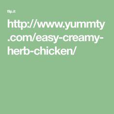 http://www.yummty.com/easy-creamy-herb-chicken/