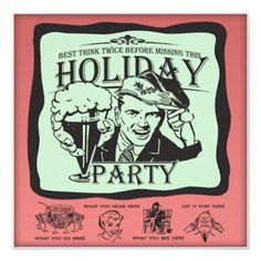 """Think Twice Before Missing - Funny, retro holiday party invitation with the text at the bottom """"What you do here - What you hear here - What you see here - Let it stay here"""" :-)"""