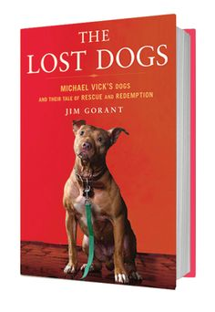 LOST DOGS  Book about the dogs rescued from Michael Vick