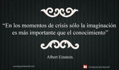 """#Frasedeldía """"En los momentos de crisis sólo la imaginación es más importante que el conocimiento"""" Albert Einstein #Imaginación #Negocios #Quote"""