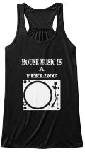 Discover House Music Is A Feeling Turn Tables Dj T-Shirt from LKR Tee's, a custom product made just for you by Teespring. With world-class production and customer support, your satisfaction is guaranteed. - House Music Is   A Feeling