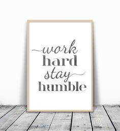 Motivational Poster, Inspirational Print, work hard stay humble, Office Print, Office Quote, Office Art Print, Black and White, Motivational Quote, Typography Print, Quote Print, Office Wall Art, 8x10. MotivatedWallArt offers prints on a variety of themes, which gives a modern look to your home. All designs are printed on 250 GSM quality card stock, and mailed in cardboard mailer envelope. The size is 8 x 10 inch and printed to the edge. Please note that frame is not included.