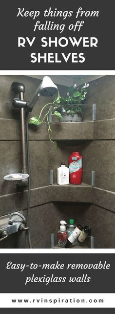 How to Add (Removable) Walls to Shower Shelves Add DIY removable plexiglass walls to RV shower shelves to keep things from falling off while your camper or motorhome is moving.Remove Remove, removed or remover may refer to: Truck Camper, Rv Campers, Camper Trailers, Travel Trailers, Happy Campers, Rv Travel, Camper Hacks, Rv Hacks, Diy Camper