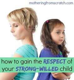 how to earn the respect of your strong-willed child