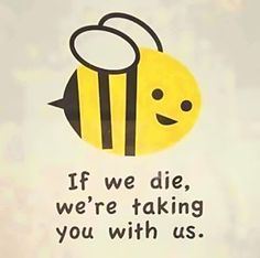 Save the bees, save humanity.