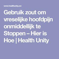 Gebruik zout om vreselijke hoofdpijn onmiddellijk te Stoppen – Hier is Hoe | Health Unity