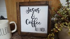 Jesus & Coffee, all I need framed wooden sign 9x9 by HomeofTreChic on Etsy https://www.etsy.com/listing/469834558/jesus-coffee-all-i-need-framed-wooden