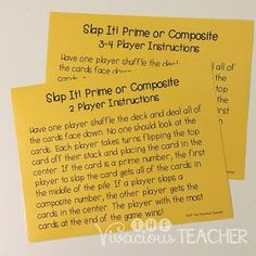 """This Prime and Composite """"Slap It!"""" Differentiated Game is an engaging and simple way for students to practice identifying prime and composite numbers. This file come with number cards from 1-200. This activity can be differentiated by giving groups of students different numbers to work with based on their needs. Grades 3-5 ~ The Vivacious Teacher (CCSS 4.OA.B.4)"""