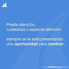 Y Tú? estas pront@ para Cambiar tu Vida?  www.martinpaique.com #coach #empoderamiento