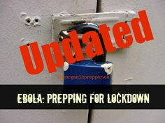 """Updated: Prepping for an Ebola Lockdown 