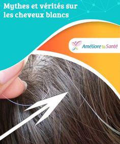 Mythes et #vérités sur les cheveux #blancs   Voici quelques #clarifications sur les #cheveux blancs et leur #apparition