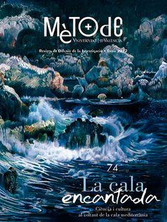 Mètode (Universidad de Valencia): revista de difusión de la investigación. Verano 2012. + info: http://www.metode.cat/revista/57-la-cala-encantada#