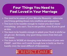 Four Things You Need to Feel Loved in Your Marriage... - Respect Dare Blog