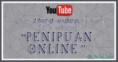 This is our 3rd video about Do(s) and Don't on Social Media - Penipuan Online (Online Fraud)