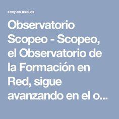 Observatorio Scopeo - Scopeo, el Observatorio de la Formación en Red, sigue avanzando en el objetivo de ser referencia en opinión e investigación en e-learning.
