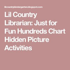 Lil Country Librarian: Just for Fun Hundreds Chart Hidden Picture Activities