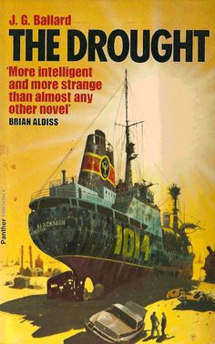 spaceintruderdetector:  J G Ballard - The Drought 1965.  1970′s paperback edition cover by Chris Foss