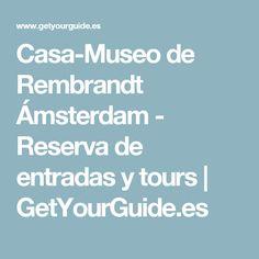 Casa-Museo de Rembrandt Ámsterdam - Reserva de entradas y tours   GetYourGuide.es