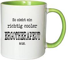 Mister Merchandise Kaffeetasse Becher So sieht ein richtig cooler Ergotherapeut aus. , verschiedene Farben - http://geschirrkaufen.online/mister-merchandise/weiss-gruen-mister-merchandise-kaffeetasse-so