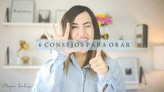 6 Consejos Para Orar. - Majo Solís - Vlog