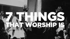 worship is......