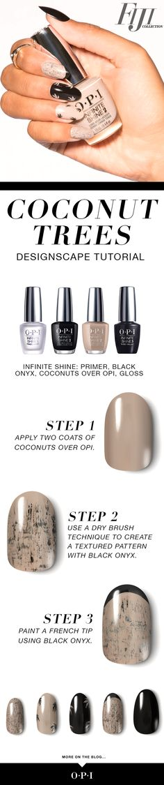 """OPI presents Fiji inspired nail art, """"Coconut Trees"""". Try this fun nail art using the Fiji collection in Infinite Shine. Step 1: Apply two coats of Coconuts Over OPI. Step 2: Use a dry brush technique to create a textured pattern with Black Onyx. Step 3: Paint a French tip using Black Onyx."""