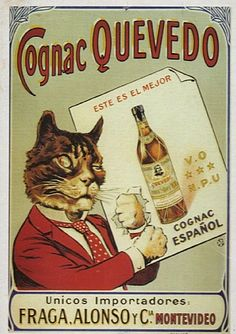 1910 - Delightful and scarce Cognac poster featuring well dressed and sophisticated cat. The cognac itself comes from Spain, the importer was from Uruguay, the printing was done in Paris France! An international poster for sure Vintage French Posters, Pub Vintage, Vintage Cat, Vintage Labels, French Vintage, Vogue Vintage, Decor Vintage, Fashion Vintage, Wein Poster