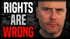 Why Human Rights Are Wrong | Stefan Molyneux from Freedomain Radio
