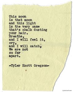 Typewriter Series #874byTyler Knott Gregson *Pre-Order my book, Chasers of the Light, and donate $2 to @TWLOHA and get a free book plate signed by me :) Click the link in my bio, or go here: tylerknott.com/chasers*